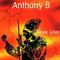 More Love by Anthony B