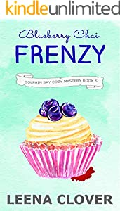 Blueberry Chai Frenzy: A Cozy Murder Mystery (Dolphin Bay Cozy Mystery Series Book 5) (English Edition)