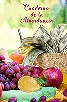 """Cuaderno de la Abundancia: Diario para Apuntar tus Afirmaciones por medio de la Ley de Atraccion. 6"""" x 9"""" 120 Paginas"""