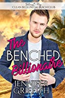 The Benched Billionaire (Clean Billionaire Beach Club Romance)