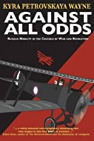 Against All Odds: Russian Nobility in the Crucible of War and Revolution