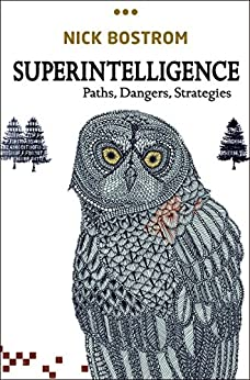 Superintelligence: Paths, Dangers, Strategies by [Bostrom, Nick]