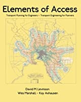 Elements of Access: Transport Planning for Engineers * Transport Engineering for Planners