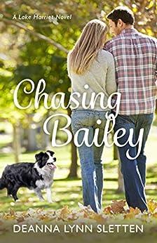 Chasing Bailey: A Lake Harriet Novel by [Sletten, Deanna Lynn]