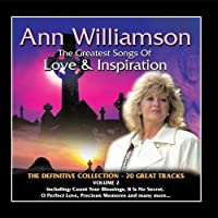 The Greatest Songs Of Love & Inspiration, Pt. 2. by Ann Williamson