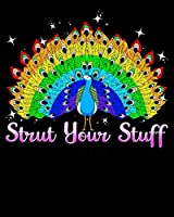 "Strut Your Stuff: Strut Your Stuff Peacock Colorful Rainbow LGBT Pride 2020-2021 Weekly Planner & Gratitude Journal (110 Pages, 8"" x 10"") Blank Sections For Writing Daily Notes, Reminders, Moments of Thankfulness & To Do Lists"