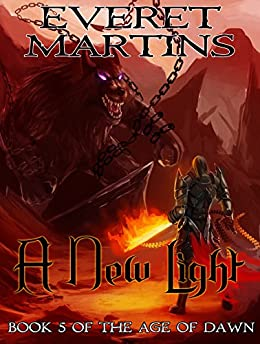 A New Light (The Age of Dawn Book 5) by [Martins, Everet]