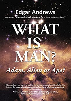WHAT IS MAN?: Adam, Alien or Ape? by [Andrews, Edgar]