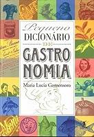 Pequeno Dicionário De Gastronomia (Em Portuguese do Brasil)