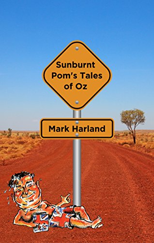 Sunburnt Pom's Tales of Oz (English Edition)