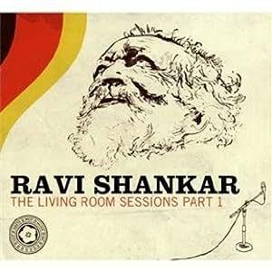 Ravi Shankar / The Living Room Sessions Part 1 [輸入盤] [日本語解説・帯付]