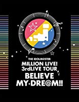 THE IDOLM@STER MILLION LIVE! 3rdLIVE TOUR BELIEVE MY DRE@M!! LIVE Blu-ray 0...
