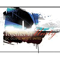 Together in Unity by Together in Unity (Dc Gospel Artists United Presen (2013-05-03)