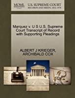 Marquez V. U S U.S. Supreme Court Transcript of Record with Supporting Pleadings