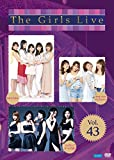 The Girls Live Vol.43 [DVD]