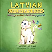Latvian Children's Book: Learn Counting in Latvian by Coloring