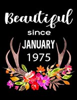 """Beautiful Since January 1975: Journal Composition Notebook 7.44"""" x 9.69"""" 100 pages 50 sheets"""