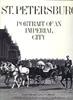 St.Petersburg: Portrait of an Imperial City