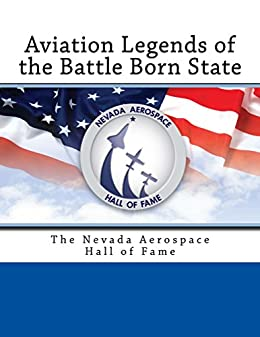 Aviation Legends of the Battle Born State: The Nevada Aerospace Hall of Fame by [Barnes, TD]