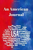 An American Journal: Lined Journal With Red White & Blue Graphics.  Compact 6x9 Inch Journal/Notebook/Diary