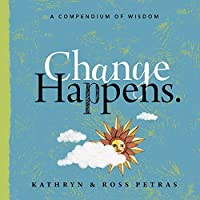 Change Happens: A Compendium of Wisdom