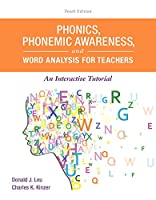 Phonics, Phonemic Awareness, and Word Analysis for Teachers: An Interactive Tutorial (10th Edition) (What's New in Literacy)