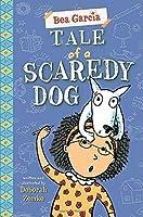 Tale of a Scaredy-Dog (Bea Garcia)