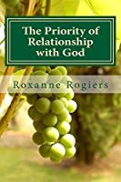 The Priority of Relationship With God: Sanctified Living (Pursuing God)