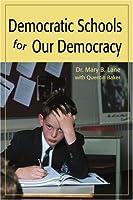 Democratic Schools for Our Democracy