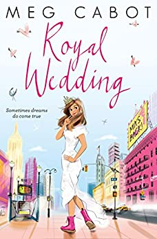 Royal Wedding: The Princess Diaries 11 by [Cabot, Meg]