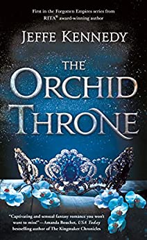 The Orchid Throne (Forgotten Empires Book 1) by [Kennedy, Jeffe]