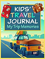 Kids' Travel Journal My Trip Memories: Children's Adventure Keepsake Book