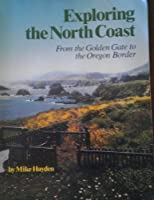 Exploring the north coast from the Golden Gate to the Oregon border by Mike Hayden