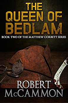 The Queen of Bedlam (The Matthew Corbett Series Book 2) by [McCammon, Robert]