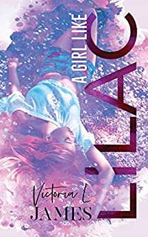 A Girl Like Lilac by [James, Victoria L.]