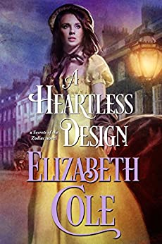 A Heartless Design (Secrets of the Zodiac Book 1) by [Cole, Elizabeth]
