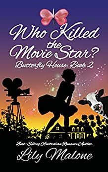 Who Killed The Movie Star? (Butterfly House Book 2) by [Malone, Lily]