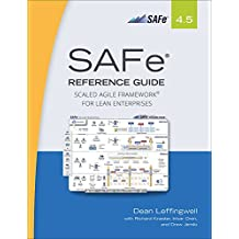 SAFe 4.5 Reference Guide: Scaled Agile Framework for Lean Enterprises