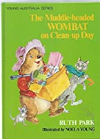 Muddle-headed Wombat on a Clean-up Day