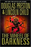 The Wheel of Darkness (Special Agent Pendergast) [並行輸入品]