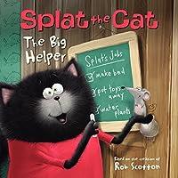Splat the Cat: The Big Helper by Rob Scotton J. E. Bright(2015-03-31)