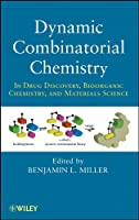 Dynamic Combinatorial Chemistry: In Drug Discovery, Bioorganic Chemistry, and Materials Science