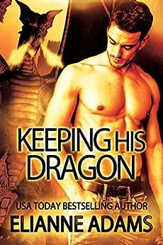 Keeping His Dragon (Dragon Blood Book 6) by [Adams, Élianne]