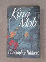 King Mob: The Story of Lord George Gordon and the Riots of 1780