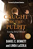Caught in the Pulpit: Leaving Belief Behind
