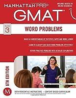 GMAT Word Problems (Manhattan Prep GMAT Strategy Guides) by Manhattan Prep(2014-12-02)