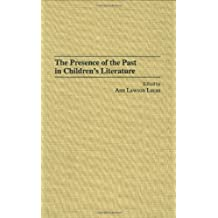 The Presence of the Past in Children's Literature (Contributions to the Study of World Literature)