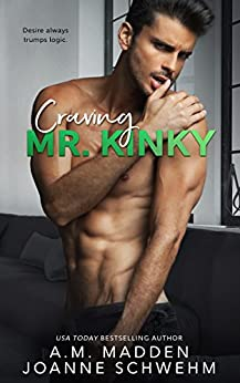 Craving Mr. Kinky (The Mr. Wrong Series Book 4) by [Madden, A.M., Schwehm, Joanne]