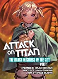 Attack on Titan: The Harsh Mistress of the City, Part 1 (Attack on Titan.)
