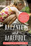 New Balance アウトドア Balanced and Barefoot: How Unrestricted Outdoor Play Makes for Strong, Confident, and Capable Children